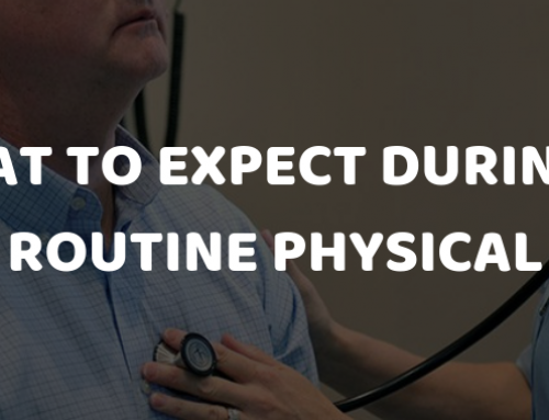 What to Expect during a Routine Physical