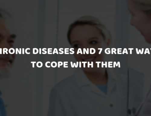 Chronic Diseases and 7 Great Ways to Cope with Them