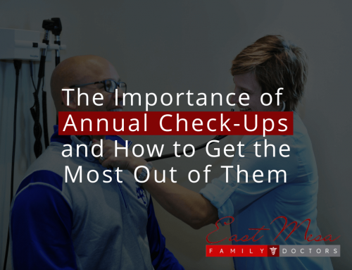The Importance of Annual Check-Ups and How to Get the Most Out of Them